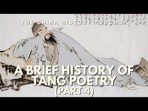 The History Of Tang Poetry Part 4 - The China History Podcast