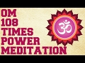OM CHANTING 108 TIMES : CHANT ALONG FOR POWERFUL MEDITATION EXPERIENCE !