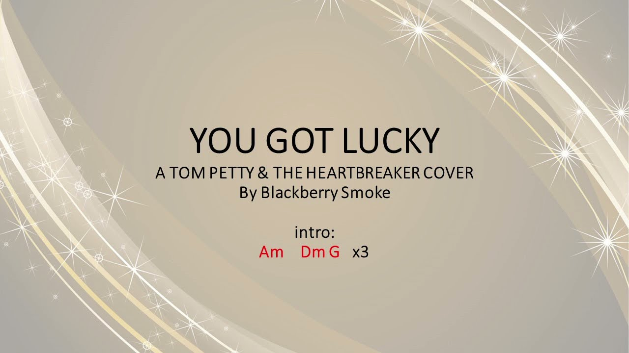 You Got Lucky by Blackberry Smoke Easy acoustic chords and lyrics ...