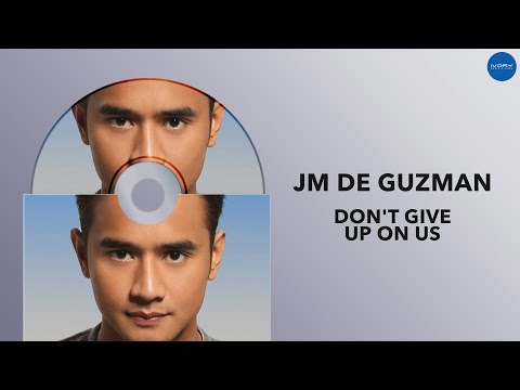 JM De Guzman  Dont Give Up On Us  Full Audio