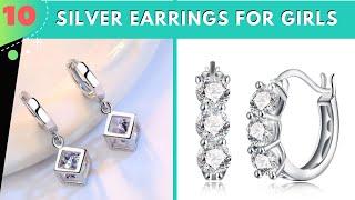 Top 10 Silver Earrings for Girls