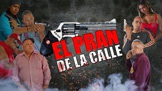 EL PRAN DE LA CALLE - LA PELICULA (CAP. 1)