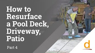 How to Resurface Pool Deck, Driveway or Patio - Part 4