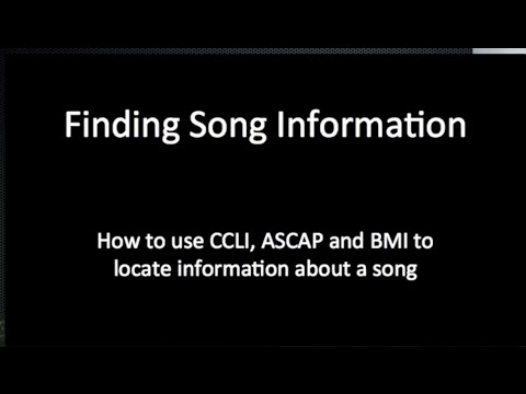 How to Locate Song Information with CCLI, ASCAP and BMI databases