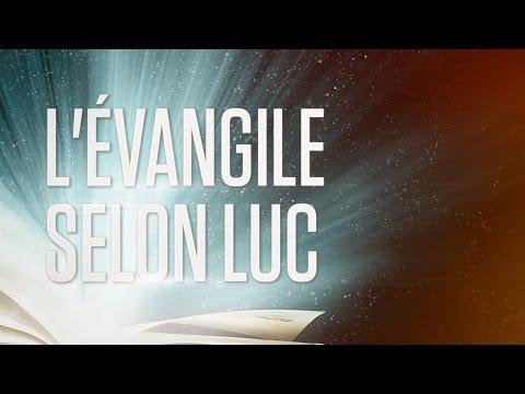 « L'évangile selon Luc » - Le Nouveau Testament / La Sainte Bible, Part. 3 VF Complet
