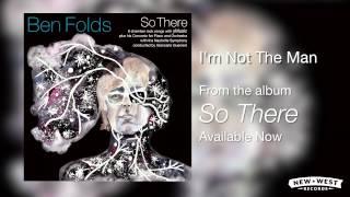 Ben Folds - I'm Not The Man [So There Full Album]