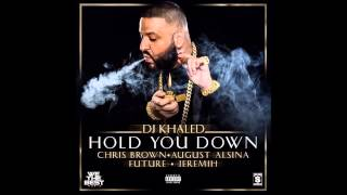 Dj Khaled - Hold You Down ft. Chris Brown, Jeremih, August Alsina, & Future | Audio ( No Pitch )