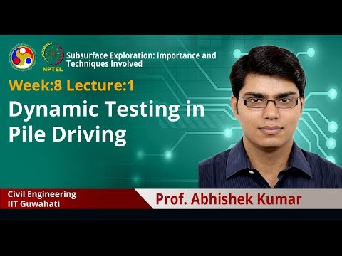 Lecture 19: Dynamic Testing In Pile Driving