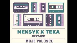 Meksyk x Teka - Moje Miejsce / Bez Odbioru Mixtape download or listen mp3