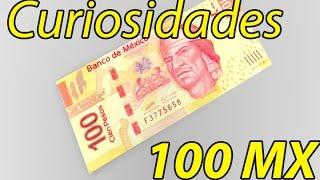 curiosidades ocultas en billetes de 100 pesos mexicanos