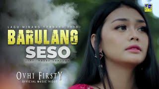 Download Ovhi Firsty - BARULANG SESO [Official Music Video] Lagu Minang Terbaru 2020