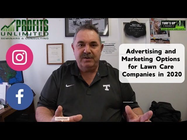 Marketing and Advertising Options for Lawn Care Companies in 2020