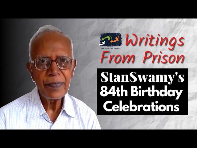Writings From Prison | Stan Swamy's 84th Birthday Celebrations | Karwan e Mohabbat