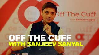 Off The Cuff with Sanjeev Sanyal