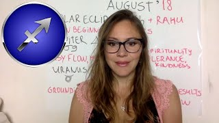 SAGITTARIUS August 2018 Horoscope. ECLIPSE Triggers NEW DIRECTION and VISION for the Future.