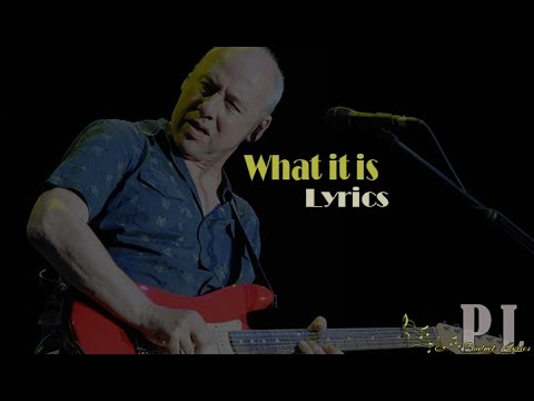 Mark knopfler  What It Is   Lyrics  HQ