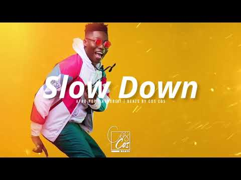 Afrobeat Instrumental 2019 | Slow Down | Beats by COS COS