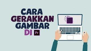 Tips - Cara Menggerakkan Foto dan Gambar di Adobe Premiere