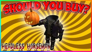 Should You Buy The HEADLESS HORSEMAN on Roblox?