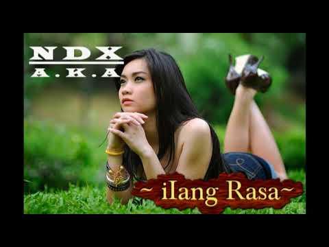 NDX A.K.A - Ilang Roso (Terbaru)