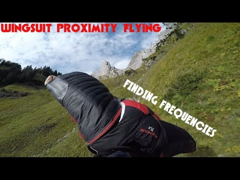 Wingsuit Terrain Flying 2017 /// FINDING FREQUENCIES \\\