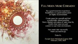 Full Moon Ceremony ~ MetaMusic Journeys
