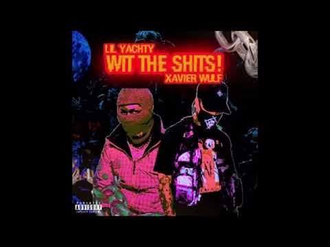 Lil Yachty ft. Xavier Wulf - Wit The Shits!