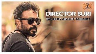 Director Suri Talking About Tagaru