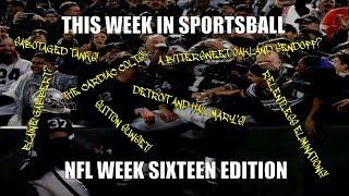 This Week in Sportsball: NFL Week Sixteen Edition (2018)