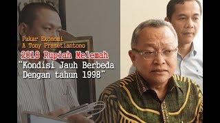 """""""Melemahnya Rupiah di 2018, Berbeda dengan Tahun 1998"""" Tony Prasetiantono Ph.D"""