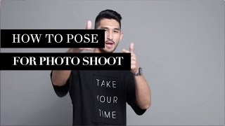 HOW TO POSE FOR PHOTO SHOOT