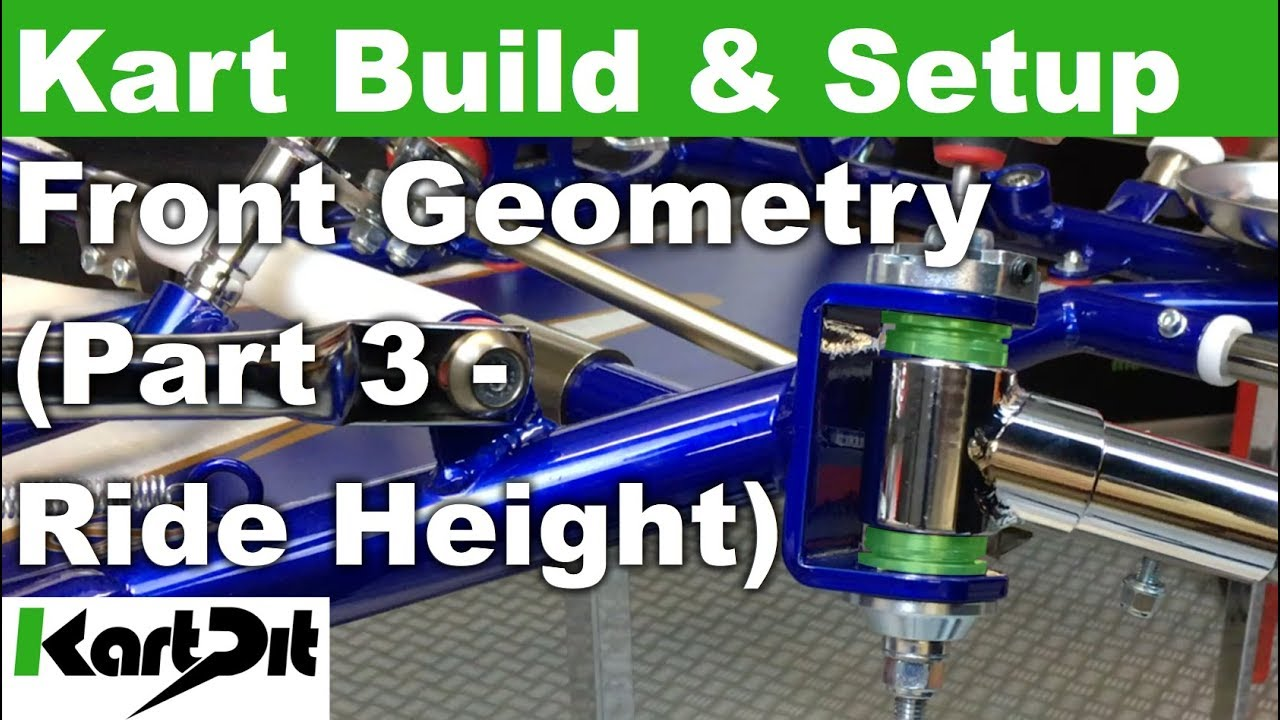 Karting Tutorial | Build & Setup | Front Geometry (Part 3 - Ride Height) |  Chassis