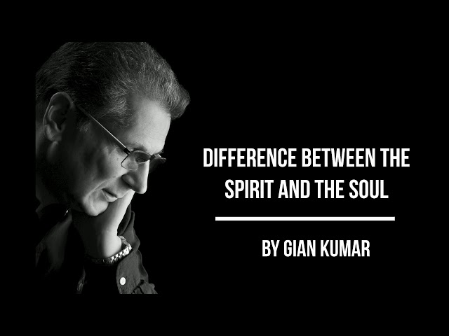 #Difference #between the #spirit and the #soul by #Gian Kumar