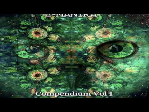 E-Mantra - Compendium Vol  I 2017 [Full Album]