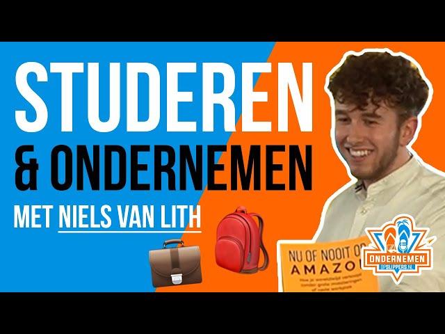 Studeren & Ondernemen combineren met Ecommerce ondernemer Niels van Lith