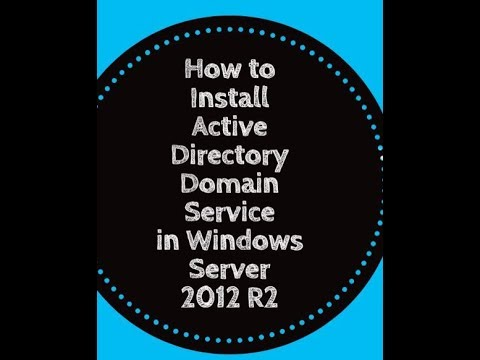 How to Install Active Directory Domain Service in Windows Server 2012 R2