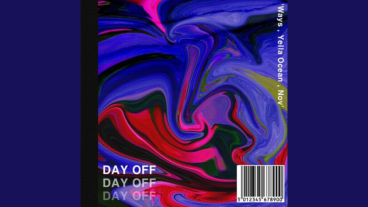 Ways (웨이즈) - Day off (Feat. Yella Ocean, nov)