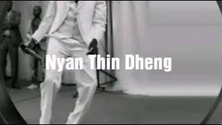 John kudusay, Nyan thin dheng ca tut
