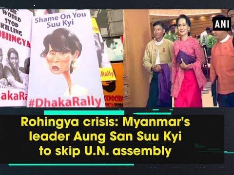 Rohingya crisis: Myanmar's leader Aung San Suu Kyi to skip U.N. assembly