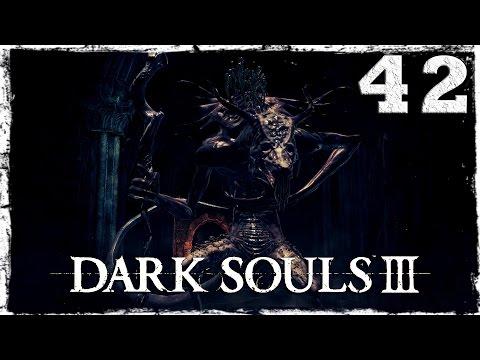 Смотреть прохождение игры Dark Souls 3. #42: БОСС: Оцейрос, Снедаемый король.