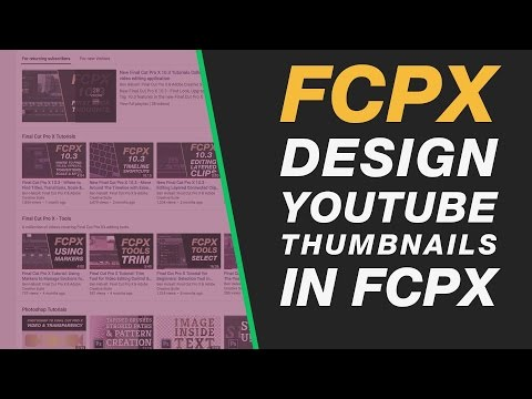 Final Cut Pro X: Design YouTube Thumbnails in FCPX Tutorial
