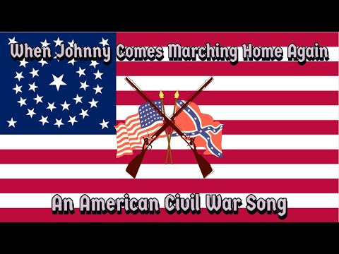 When Johnny Comes Marching Home Again - A Song of the American Civil War