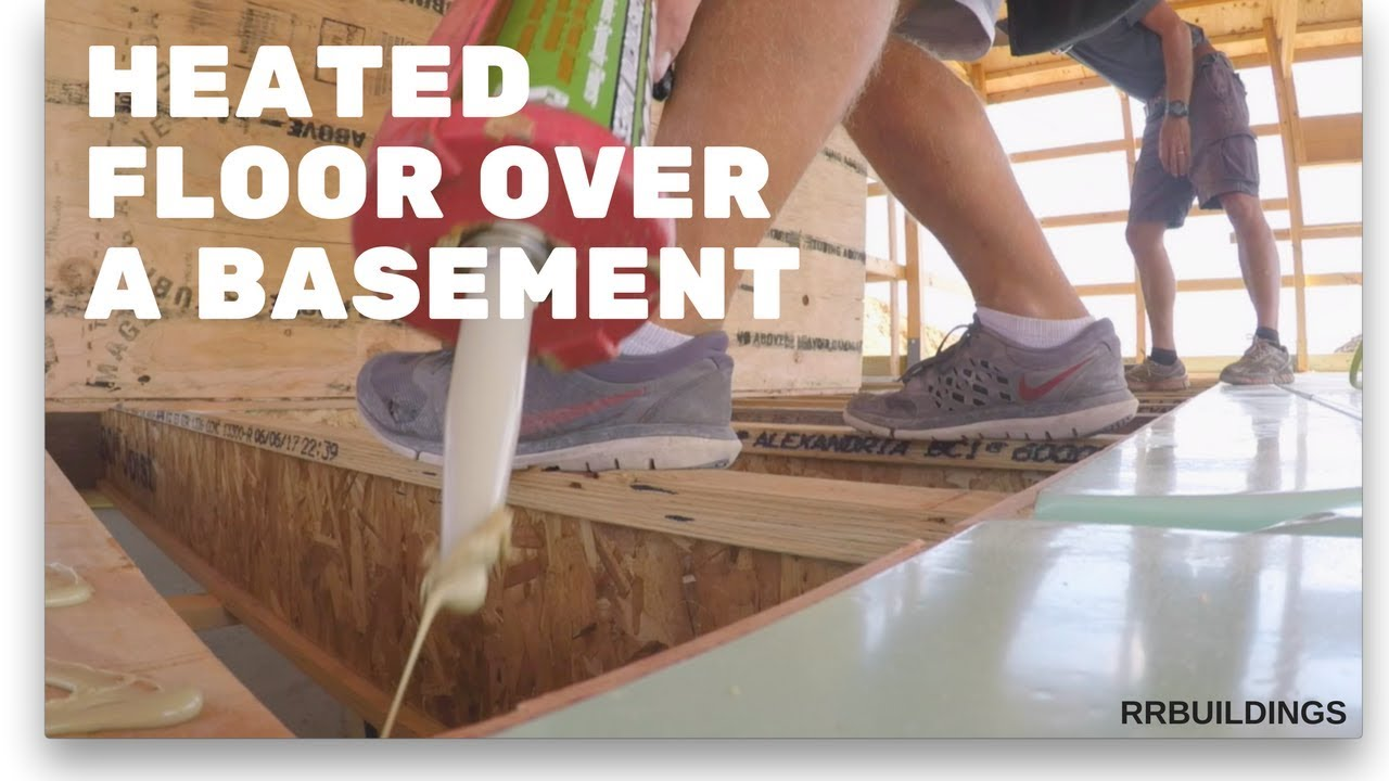 Best way to heat basement - How To Install Radiant Heat Over Basement
