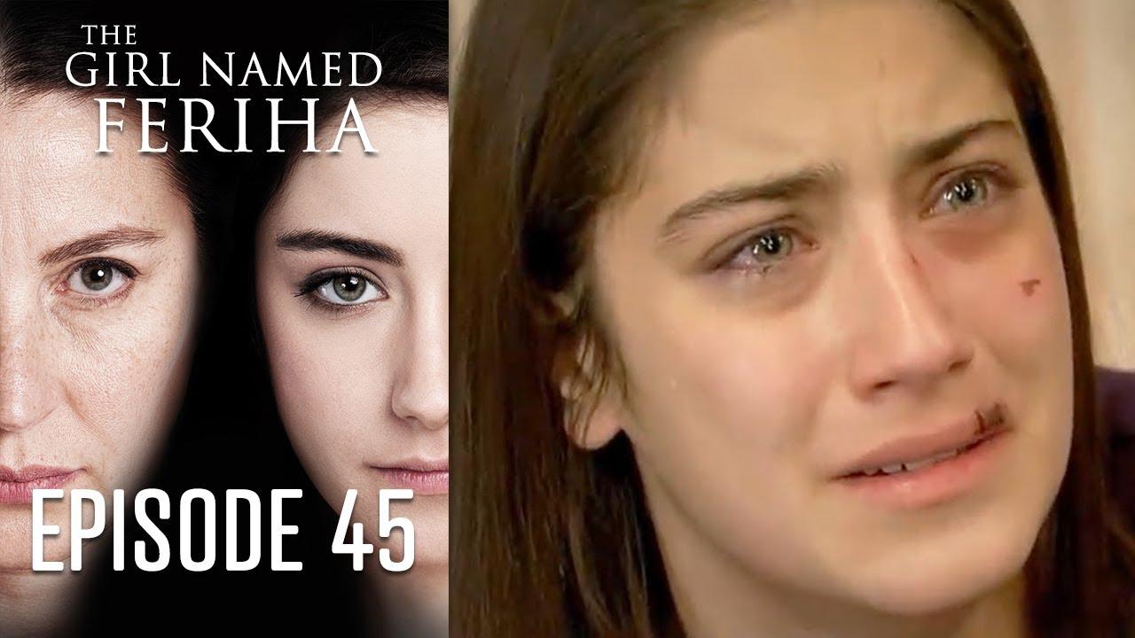Download The Girl Named Feriha - Episode 45