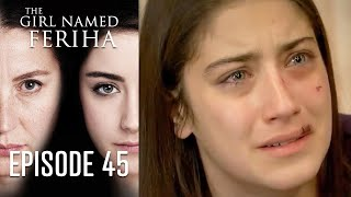 The Girl Named Feriha - 45 Episode