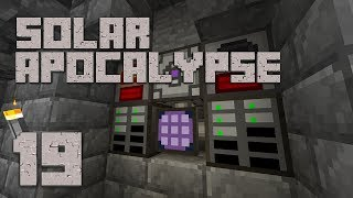 ►Solar Apocalypse LP: NEW BASE TIME! | Ep. 19 | Modded Minecraft Survival◄