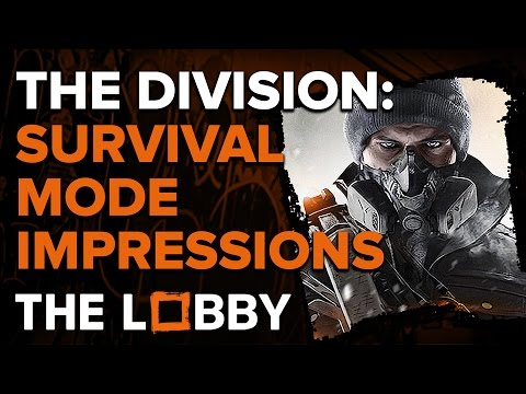 The Division: Survival Mode Impressions - The Lobby