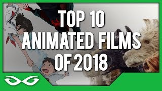 TOP 10 Animated Films of 2018
