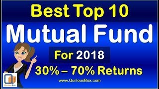 Best Mutual fund for 2018 can give 70% returns| Equity Mutual Fund| Top Ten Mutual Fund | QuriousBox