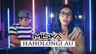 [3.41 MB] THE MISKA - HAHOLONGI AU